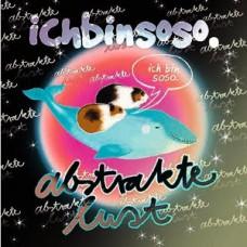 ichbinsoso.: Abstrakte Lust