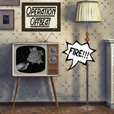 Operation Offbeat: Fire