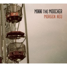 Minni the Moocher: Morgen Neu